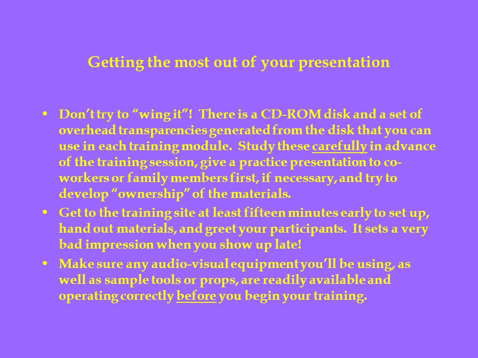 Getting the most out of your presentation Don't try to wing it .