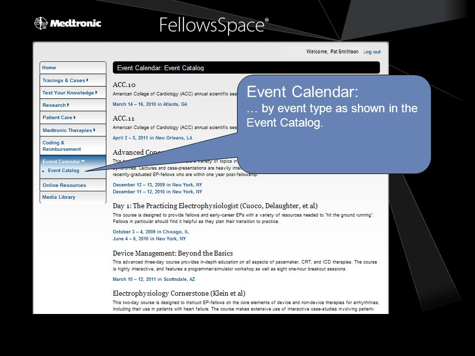 Event Calendar: … by event type as shown in the Event Catalog. Welcome, Pat Smithson