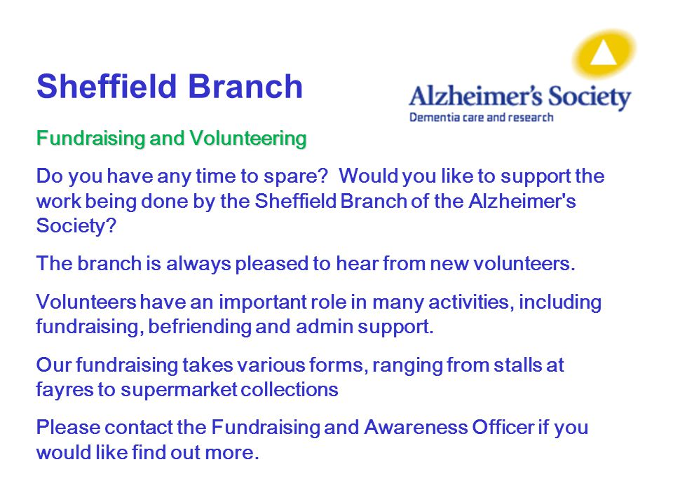 Sheffield Branch Fundraising and Volunteering Do you have any time to spare.