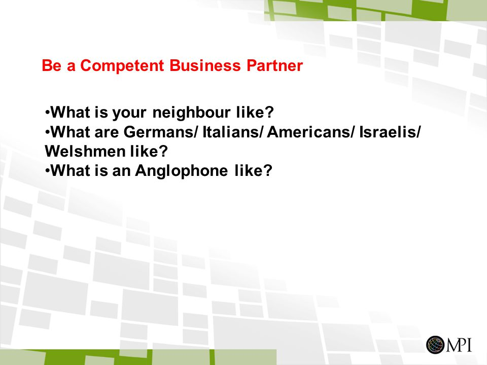 Be a Competent Business Partner What is your neighbour like.