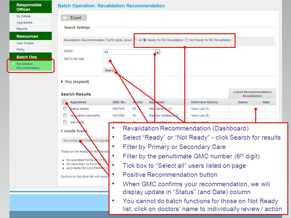 "Revalidation Recommendation (Dashboard) Select ""Ready"" or ""Not Ready"" - click Search for results Filter by Primary or Secondary Care Filter by the pen"