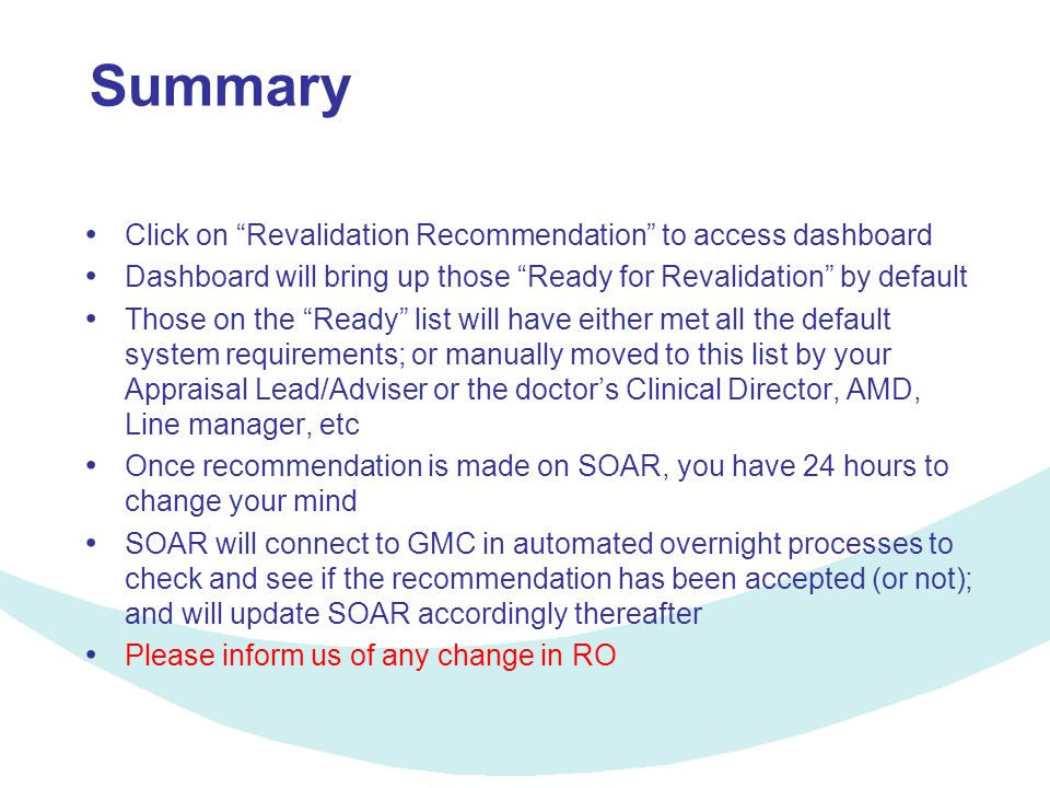 "Summary Click on ""Revalidation Recommendation"" to access dashboard Dashboard will bring up those ""Ready for Revalidation"" by default Those on the ""Rea"