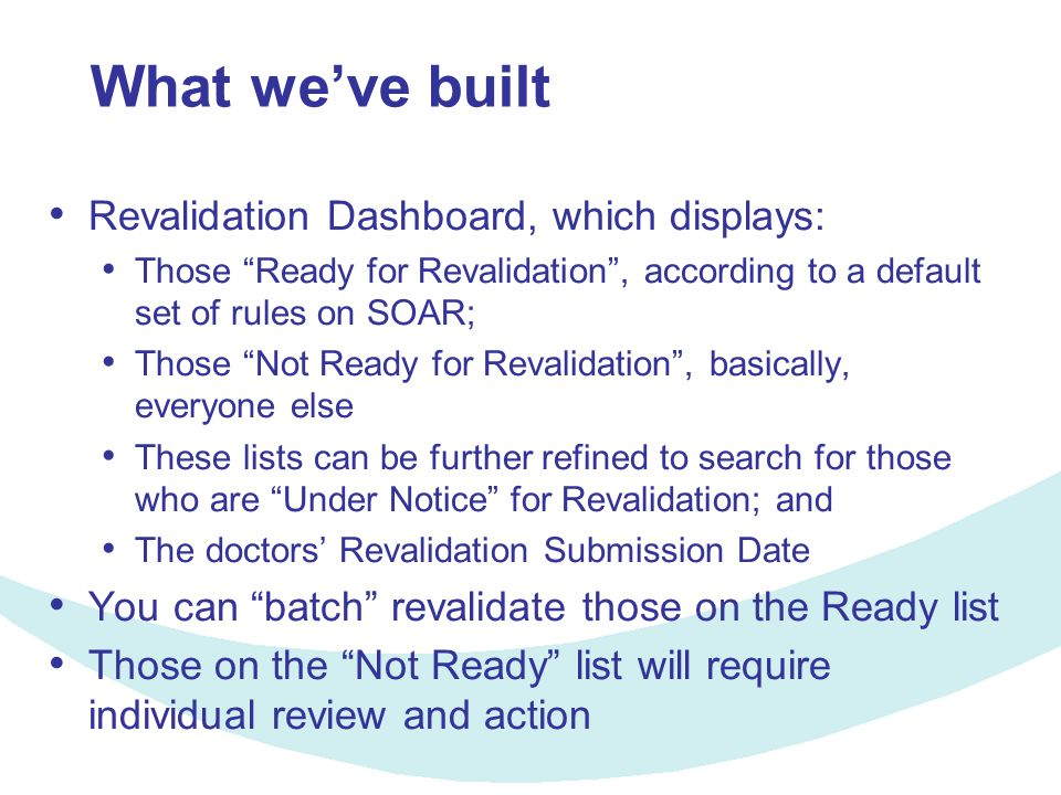 "What we've built Revalidation Dashboard, which displays: Those ""Ready for Revalidation"", according to a default set of rules on SOAR; Those ""Not Ready"
