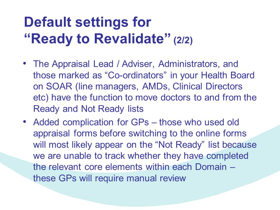 "Default settings for ""Ready to Revalidate"" (2/2) The Appraisal Lead / Adviser, Administrators, and those marked as ""Co-ordinators"" in your Health Boar"