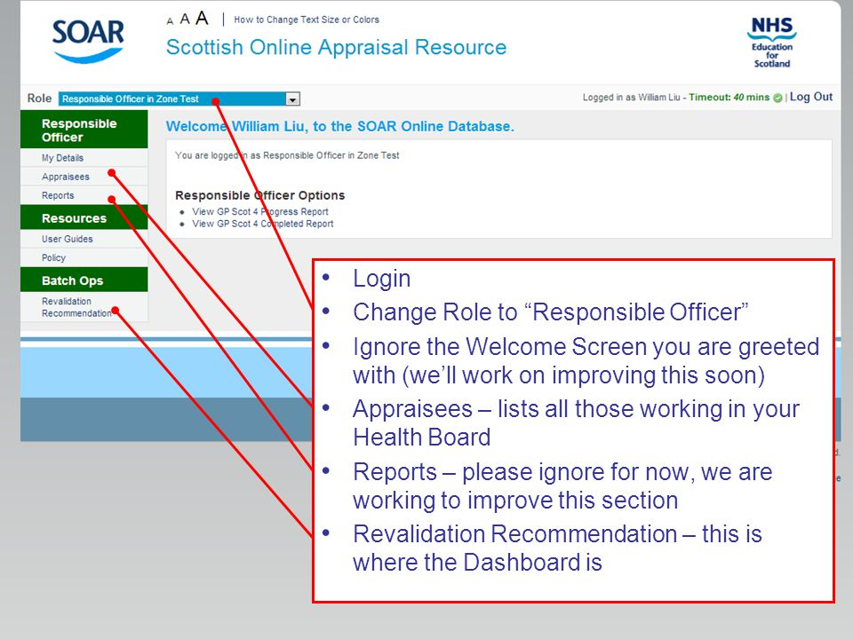 "Login Change Role to ""Responsible Officer"" Ignore the Welcome Screen you are greeted with (we'll work on improving this soon) Appraisees – lists all t"