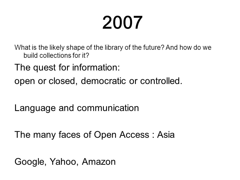 2007 What is the likely shape of the library of the future.
