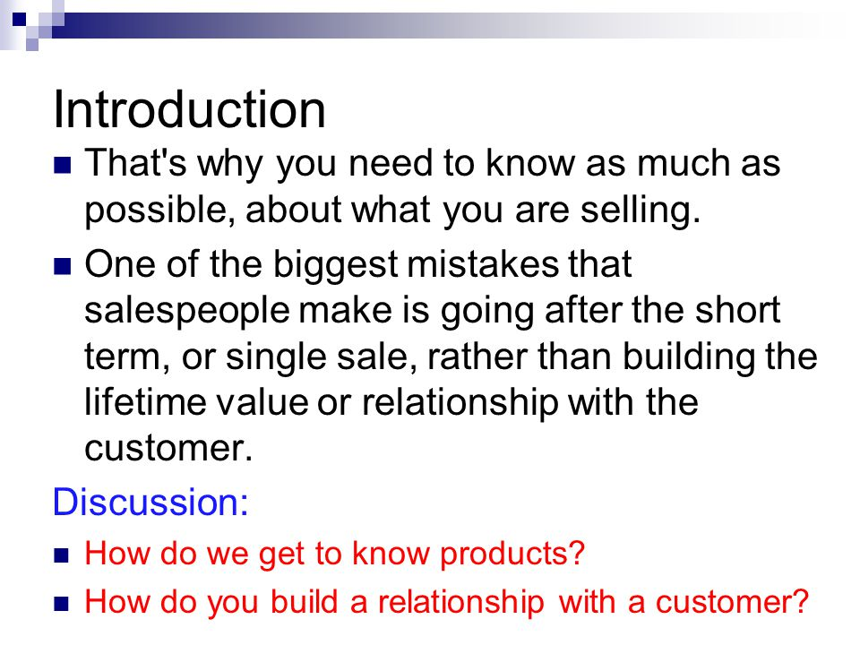Introduction That s why you need to know as much as possible, about what you are selling.