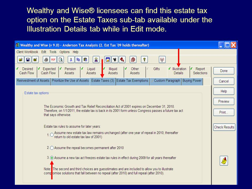 Wealthy and Wise® licensees can find this estate tax option on the Estate Taxes sub-tab available under the Illustration Details tab while in Edit mode.