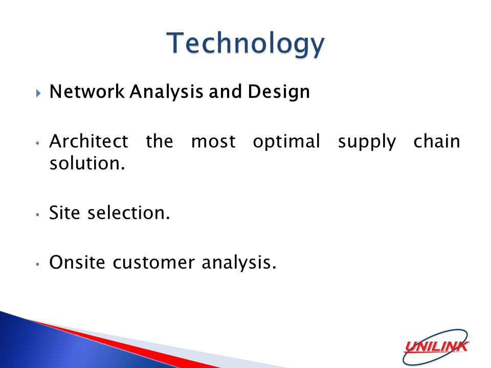  Network Analysis and Design Architect the most optimal supply chain solution. Site selection. Onsite customer analysis.