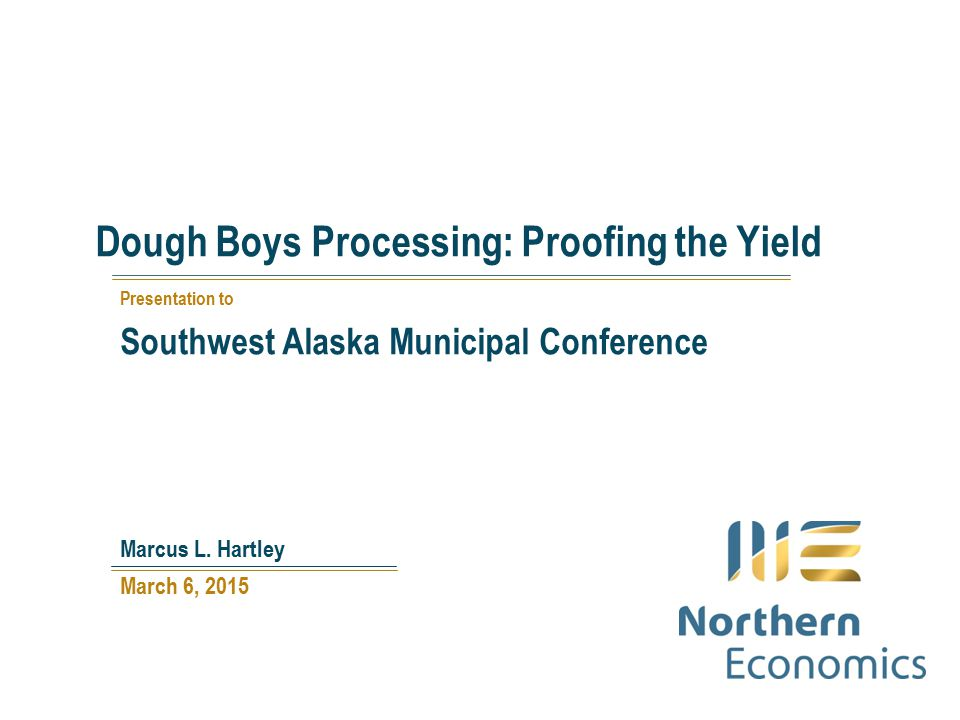 Dough Boys Processing: Proofing the Yield March 6, 2015 Marcus L.