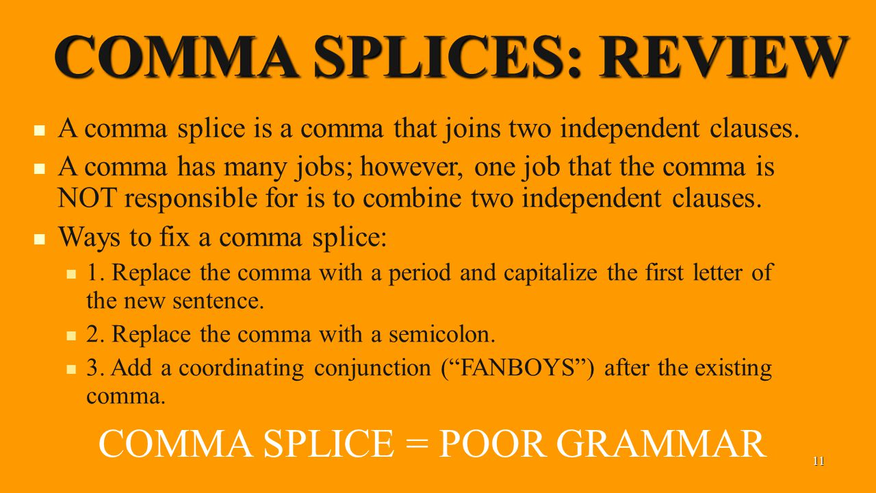 In an important piece of writing, comma splices and fused sentences = In an important piece of writing, comma splices and fused sentences = D E A T H .