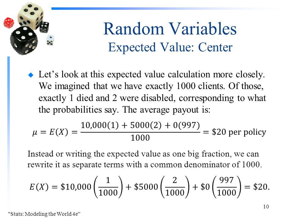 Random Variables Expected Value: Center Stats: Modeling the World 4e 10