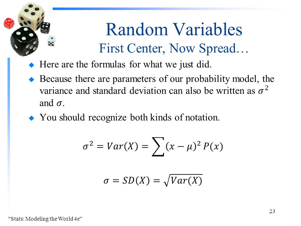 Random Variables First Center, Now Spread… Stats: Modeling the World 4e 23