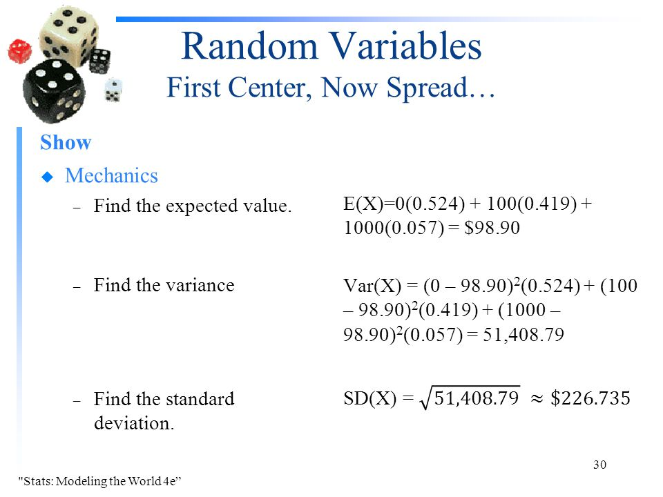 Random Variables First Center, Now Spread… Show u Mechanics – Find the expected value. – Find the variance – Find the standard deviation. 30