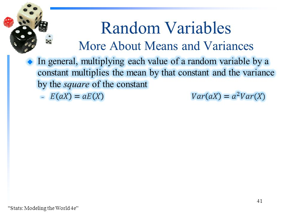 Random Variables More About Means and Variances Stats: Modeling the World 4e 41