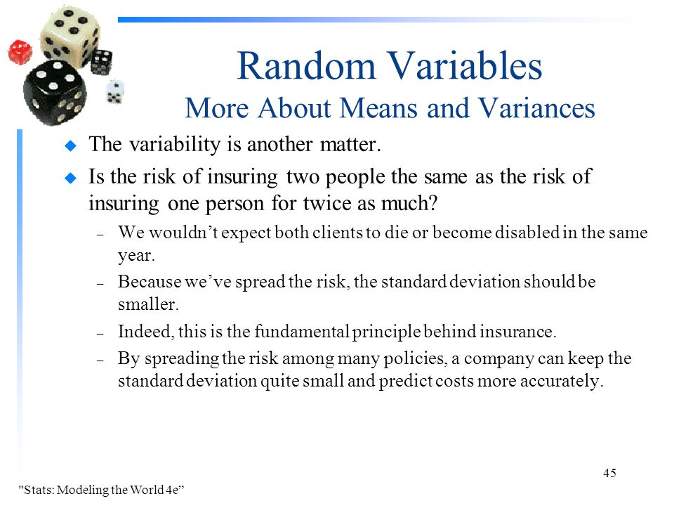 Random Variables More About Means and Variances u The variability is another matter.