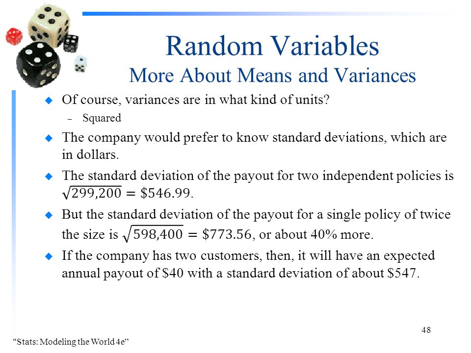 Random Variables More About Means and Variances Stats: Modeling the World 4e 48