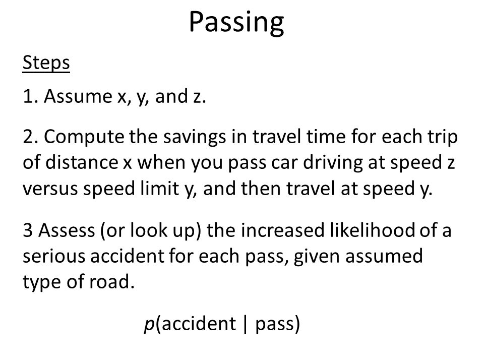 Passing Steps 1. Assume x, y, and z. 2.