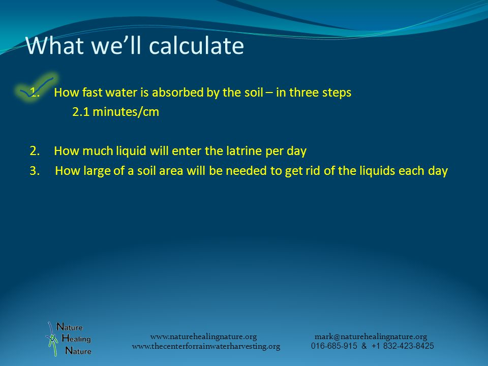 What we'll calculate 1. How fast water is absorbed by the soil – in three steps 2.1 minutes/cm 2.