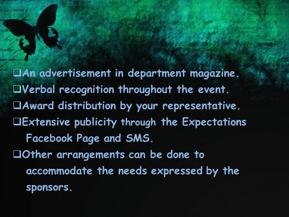  An advertisement in department magazine.  Verbal recognition throughout the event.