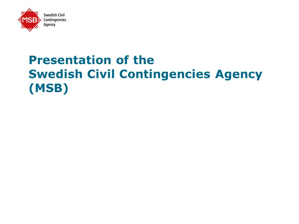 Presentation of the Swedish Civil Contingencies Agency (MSB)