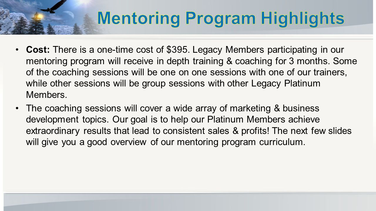 We created the Legacy Platinum Membership to help our most committed members achieve great results! Our Platinum Members get hands on coaching & mento