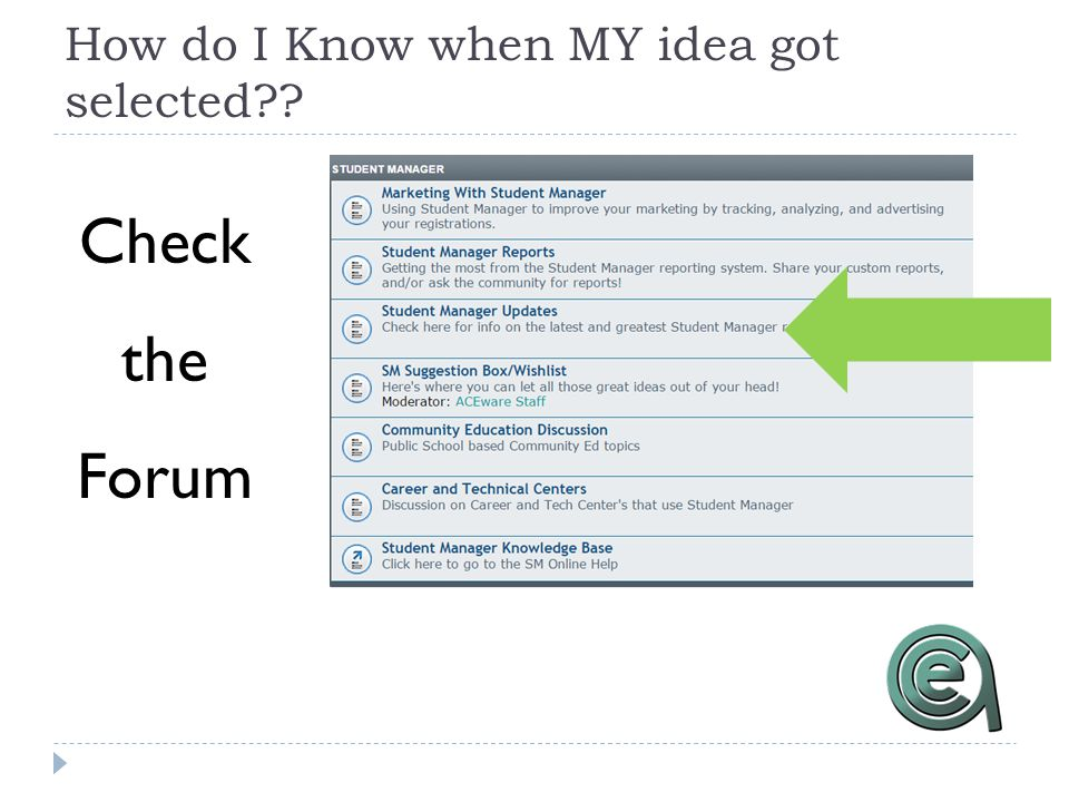 How do I Know when MY idea got selected?? Check the Forum