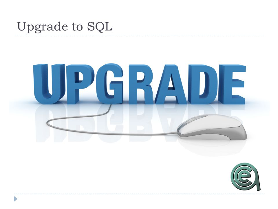 Upgrade to SQL
