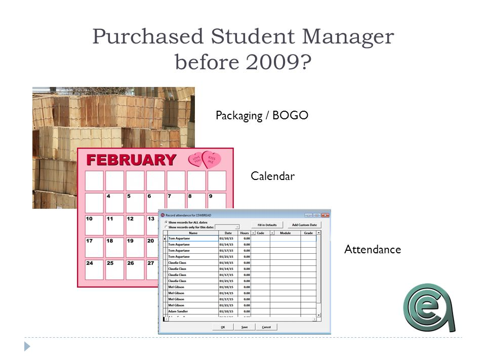 Purchased Student Manager before 2009 Packaging / BOGO Calendar Attendance