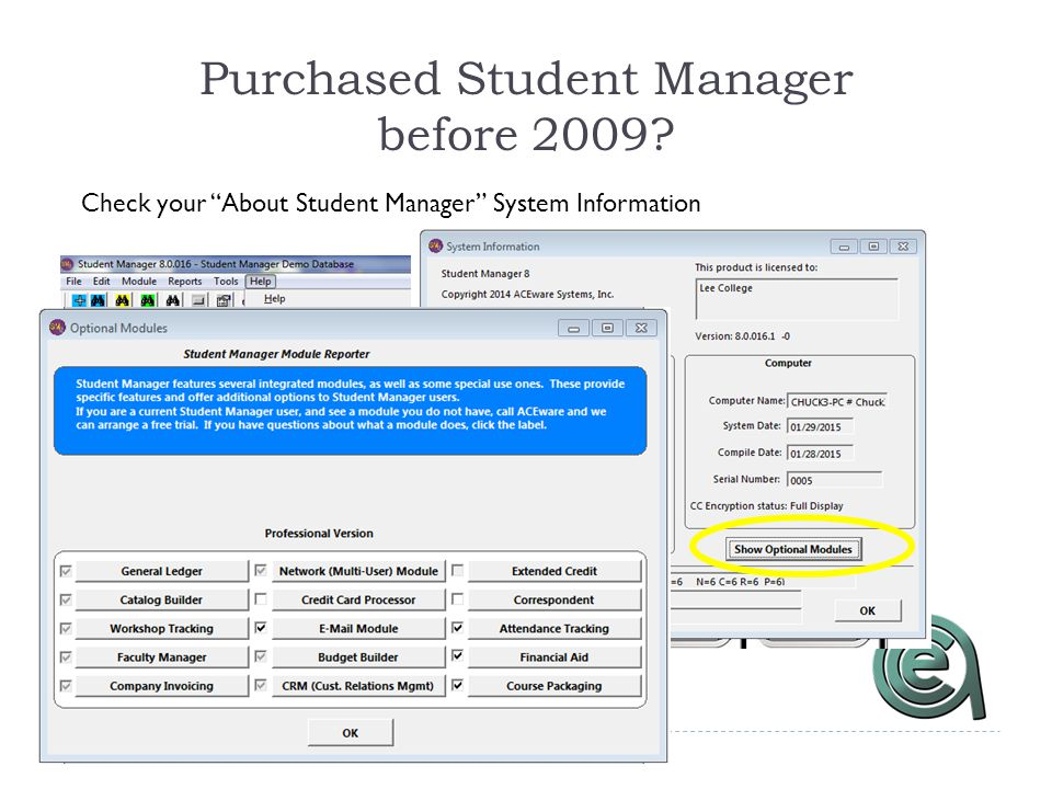 Purchased Student Manager before 2009 Check your About Student Manager System Information