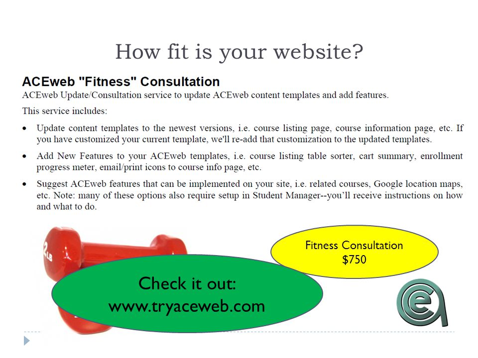 How fit is your website Fitness Consultation $750 Check it out: www.tryaceweb.com