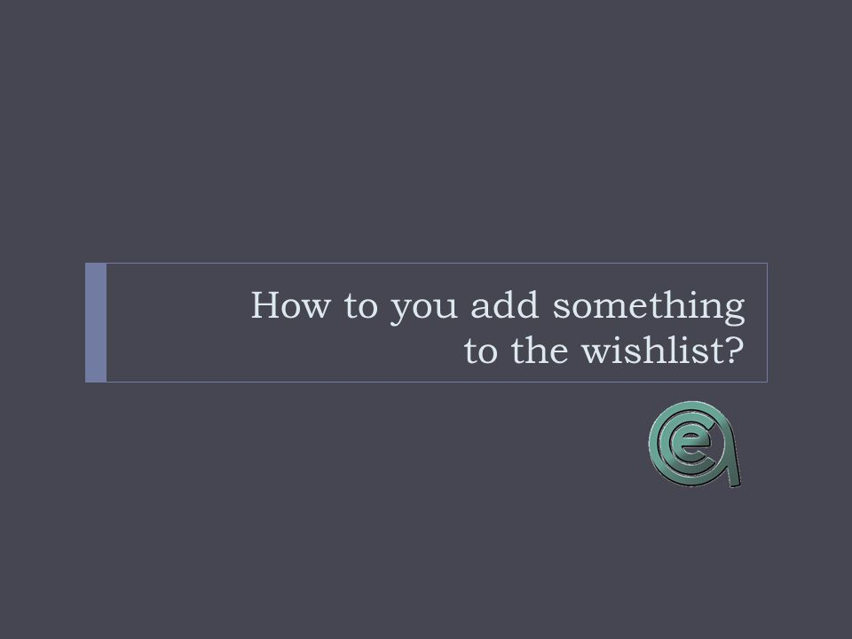 How to you add something to the wishlist?