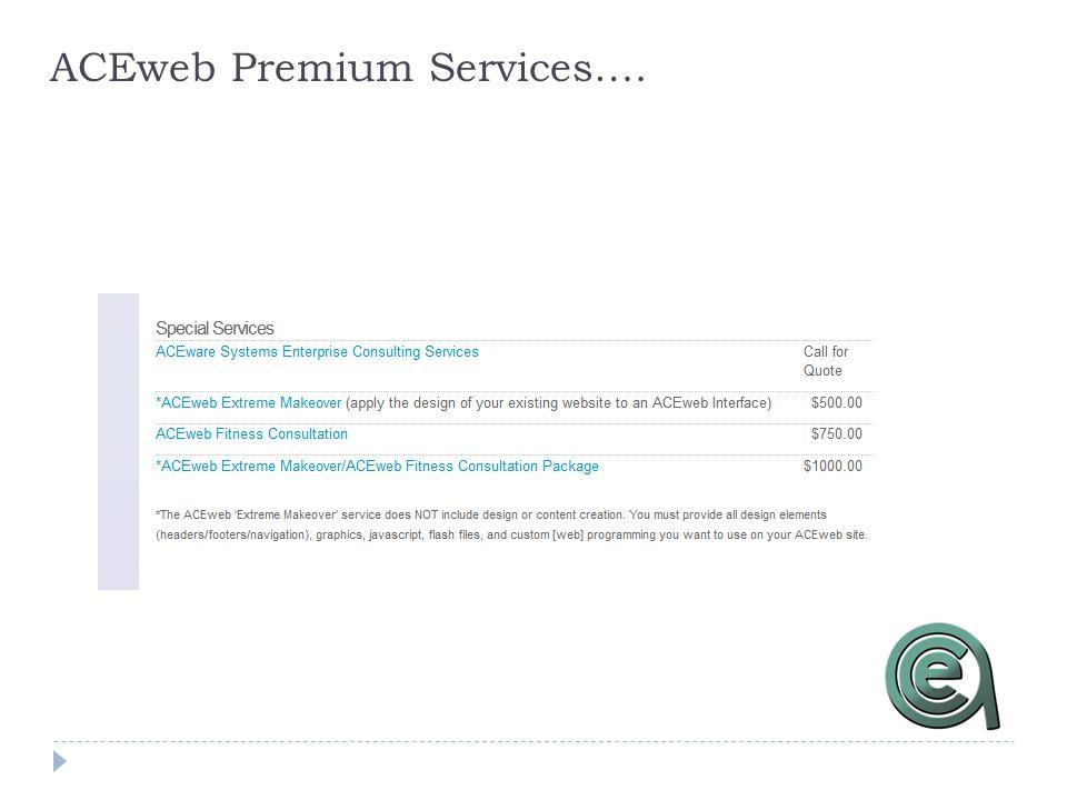 ACEweb Premium Services….