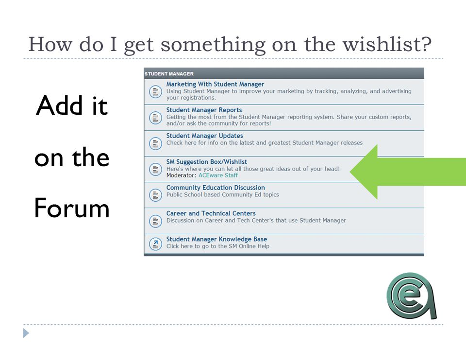 How do I get something on the wishlist? Add it on the Forum
