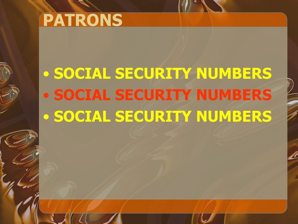 PATRONS SOCIAL SECURITY NUMBERS