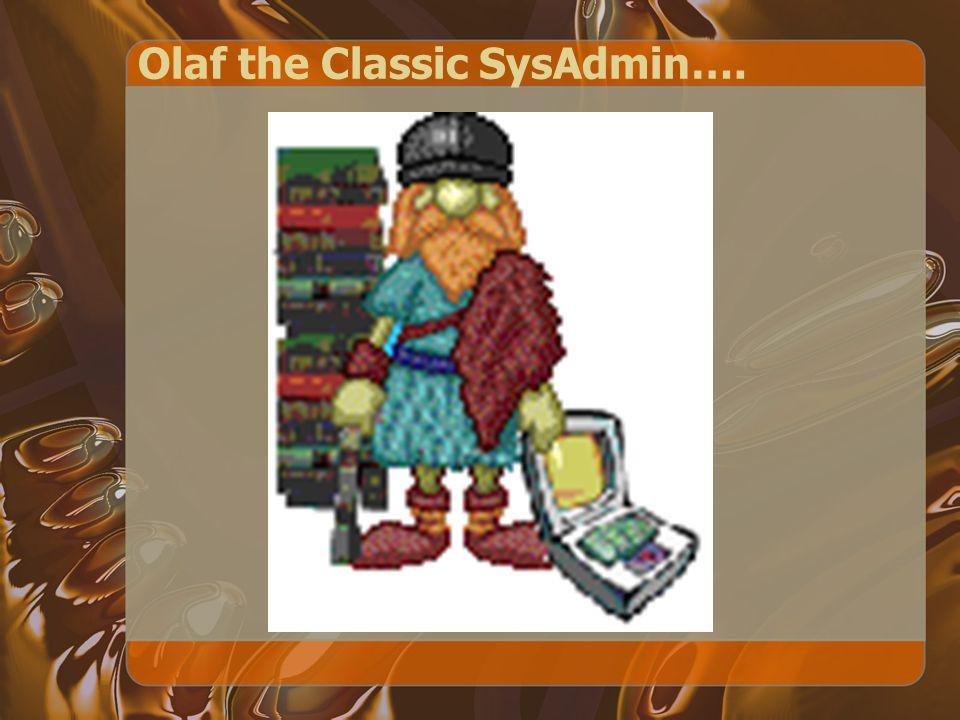 Olaf the Classic SysAdmin….