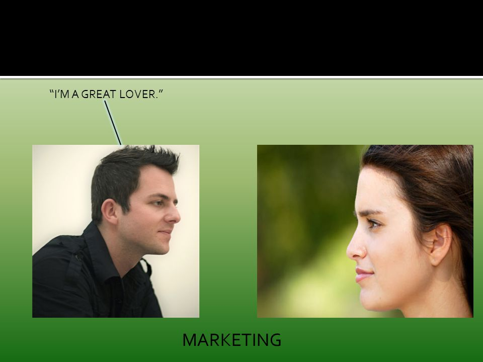 """I'M A GREAT LOVER."" MARKETING"