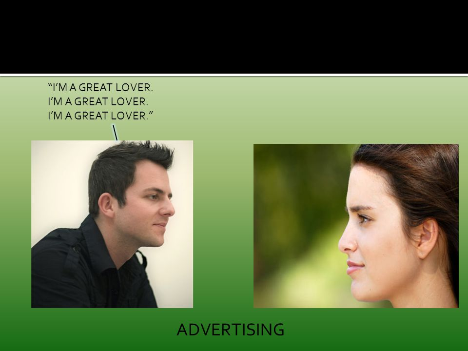 """I'M A GREAT LOVER. I'M A GREAT LOVER. I'M A GREAT LOVER."" ADVERTISING"