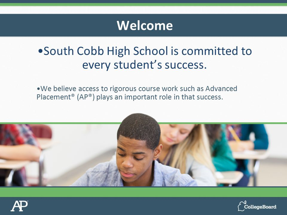 South Cobb High School is committed to every student's success. We believe access to rigorous course work such as Advanced Placement® (AP®) plays an i
