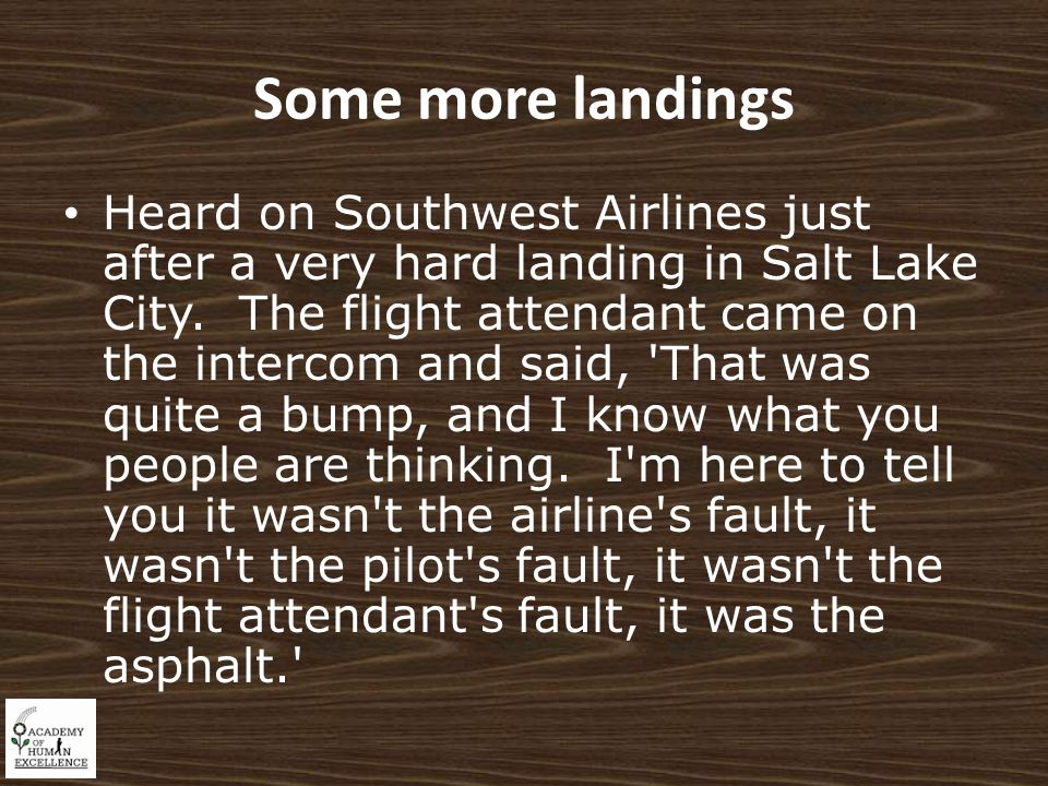 Some more landings Heard on Southwest Airlines just after a very hard landing in Salt Lake City.