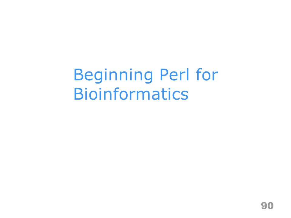 Beginning Perl for Bioinformatics 90