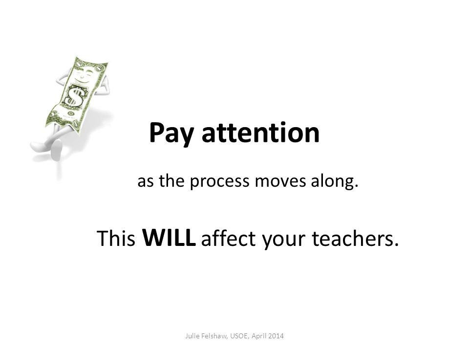 Pay attention as the process moves along. This WILL affect your teachers.