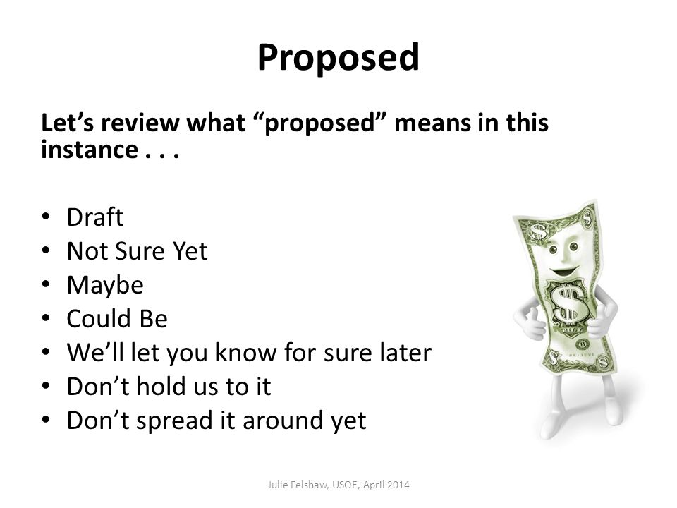 Proposed Let's review what proposed means in this instance...