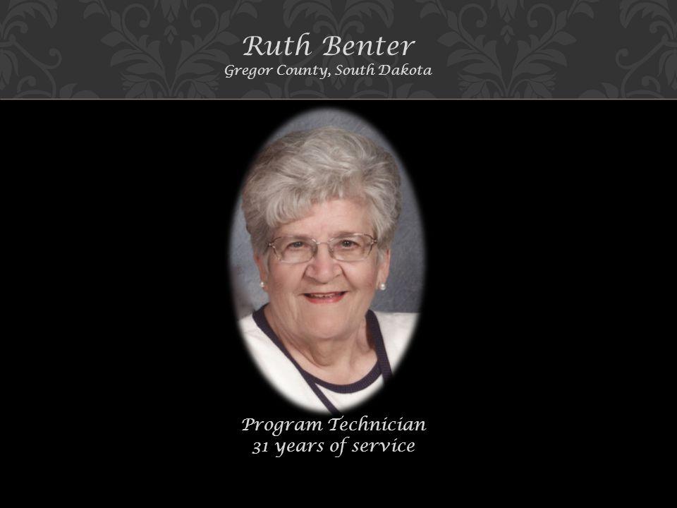 Ruth Benter Gregor County, South Dakota Program Technician 31 years of service