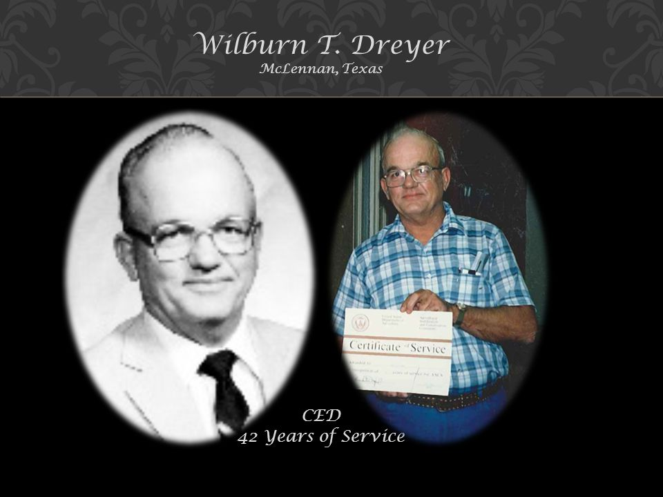 Wilburn T. Dreyer McLennan, Texas CED 42 Years of Service