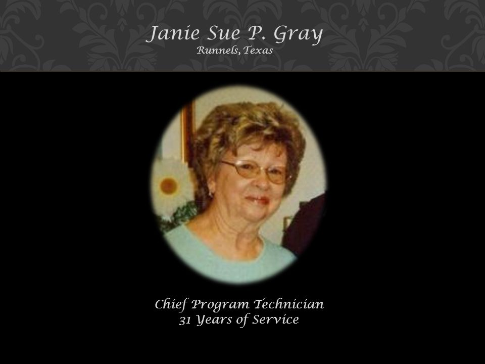 Janie Sue P. Gray Runnels, Texas Chief Program Technician 31 Years of Service