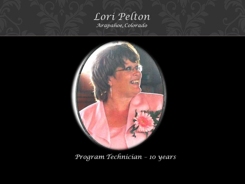 Lori Pelton Arapahoe, Colorado Program Technician – 10 years