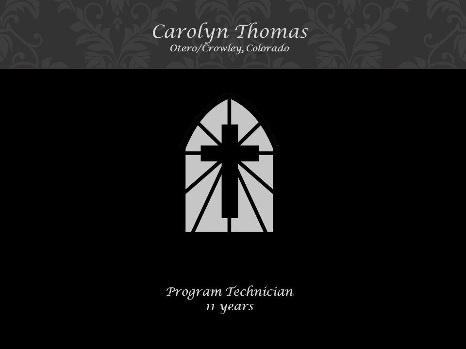 11 years Carolyn Thomas Otero/Crowley, Colorado