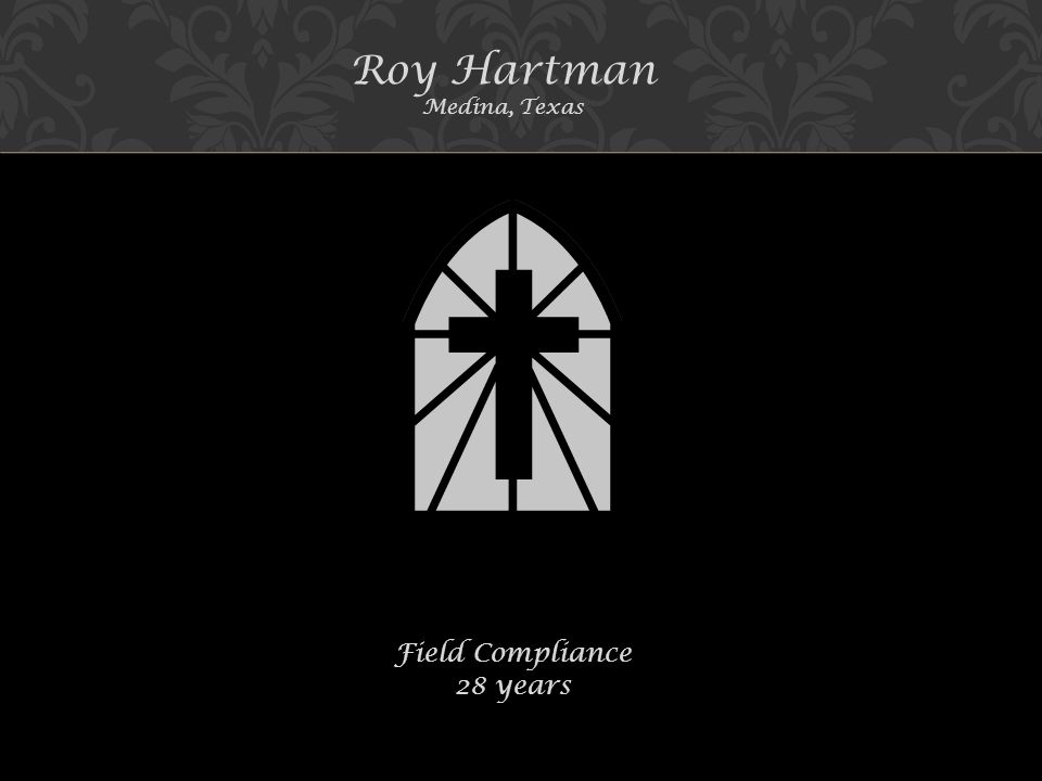 Roy Hartman Medina, Texas Field Compliance 28 years