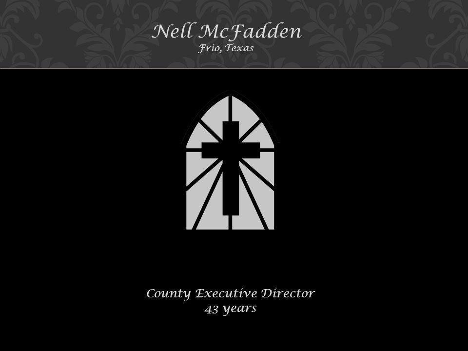 Nell McFadden Frio, Texas County Executive Director 43 years